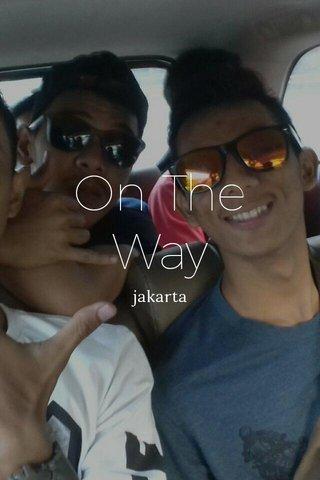 On The Way jakarta