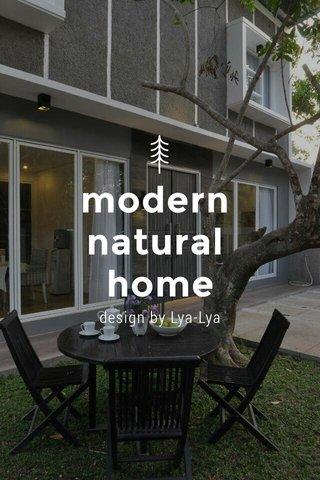 modern natural home design by Lya-Lya