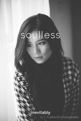 soulless Inevitably