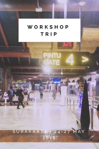 WORKSHOP TRIP SURAKARTA   24-27 MAY 2016