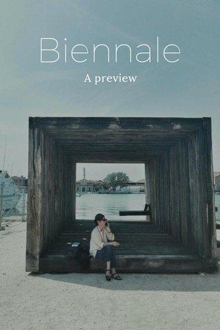 Biennale A preview