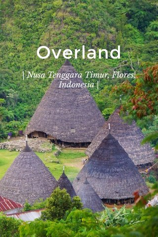 Overland   Nusa Tenggara Timur, Flores, Indonesia  