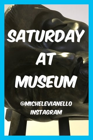 Saturday at Museum @michelevianello Instagram