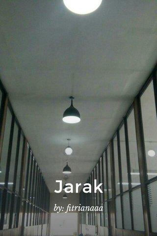 Jarak by: fitrianaaa