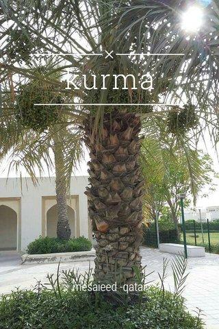 kurma mesaieed -qatar