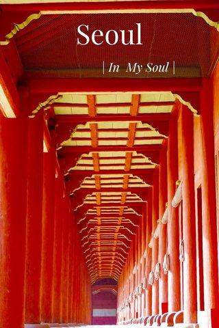 Seoul   In My Soul  