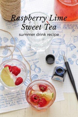 Raspberry Lime Sweet Tea summer drink recipe