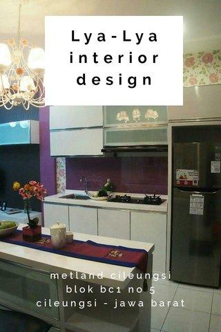 Lya-Lya interior design metland cileungsi blok bc1 no 5 cileungsi - jawa barat