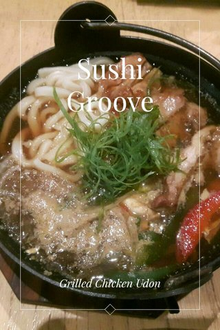 Sushi Groove Grilled Chicken Udon