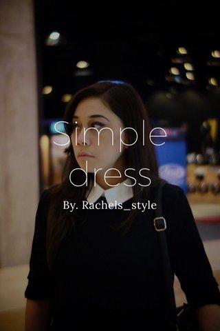 Simple dress By. Rachels_style