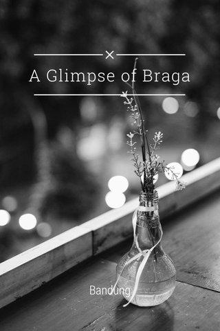 A Glimpse of Braga Bandung