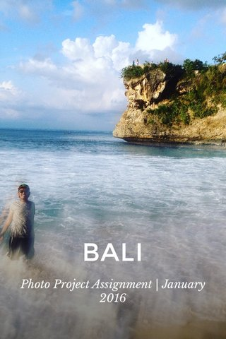 BALI Photo Project Assignment   January 2016