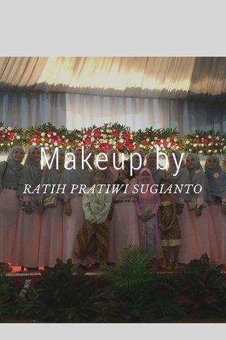 Makeup by RATIH PRATIWI SUGIANTO