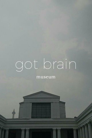 got brain museum