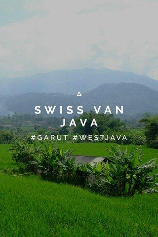 SWISS VAN JAVA #GARUT #WESTJAVA