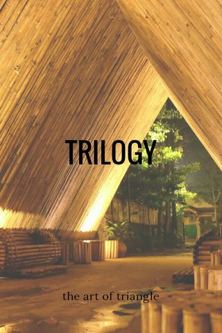 TRILOGY the art of triangle
