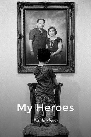 My Heroes #stellerhero