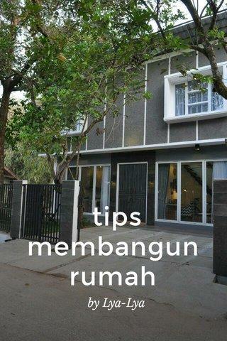 tips membangun rumah by Lya-Lya
