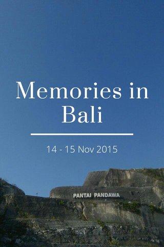Memories in Bali 14 - 15 Nov 2015