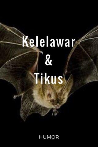 Kelelawar & Tikus HUMOR