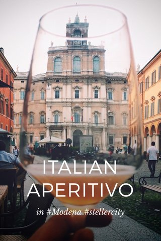 ITALIAN APERITIVO in #Modena #stellercity