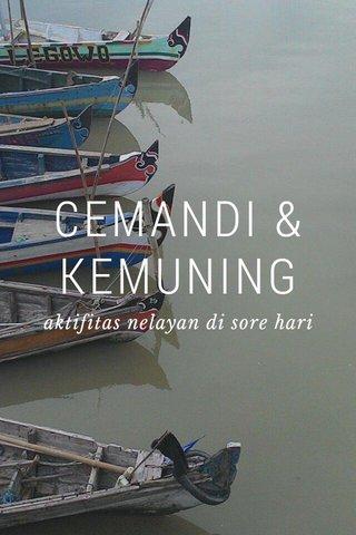 CEMANDI & KEMUNING aktifitas nelayan di sore hari