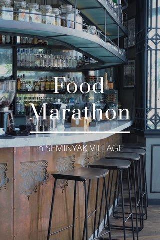 Food Marathon in SEMINYAK VILLAGE