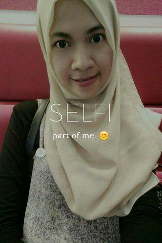 SELFI part of me 😊