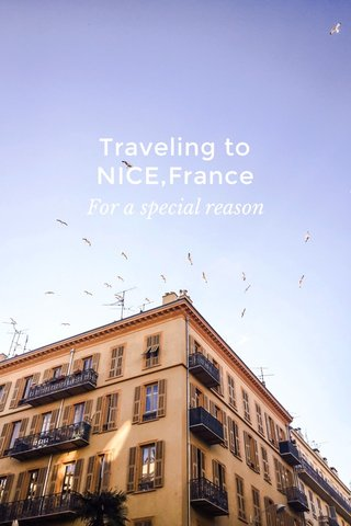 Traveling to NICE,France For a special reason