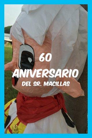 60 aniversario Del Sr. Macillas