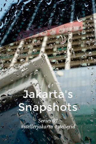 Jakarta's Snapshots Series 01 #stellerjakarta #stellerid