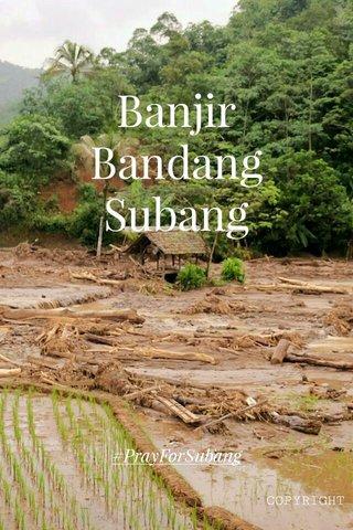 Banjir Bandang Subang #PrayForSubang