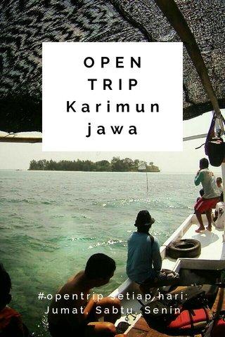 OPEN TRIP Karimunjawa #opentrip setiap hari: Jumat, Sabtu, Senin