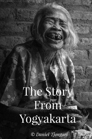 The Story From Yogyakarta © Daniel Tjongari
