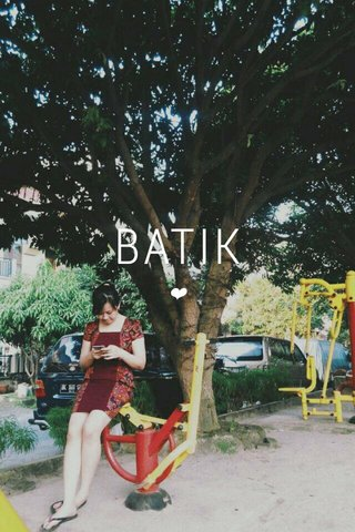 BATIK ❤