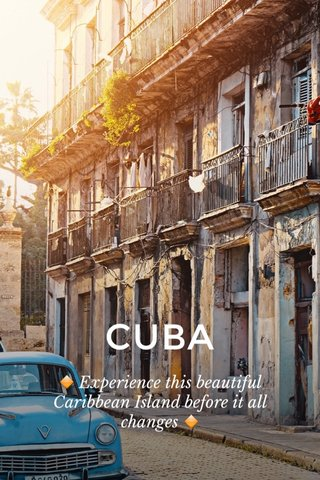 CUBA 🔶 Experience this beautiful Caribbean Island before it all changes 🔶