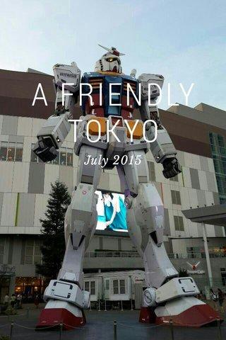 A FRIENDLY TOKYO July 2015