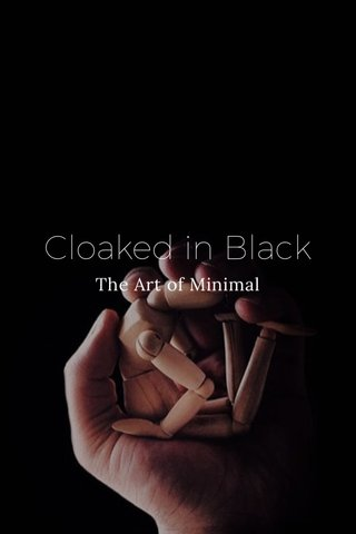 Cloaked in Black The Art of Minimal