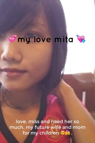 💞my love mita 💘 love, miss and need her so much. my future wife and mom for my children 😍💏 .