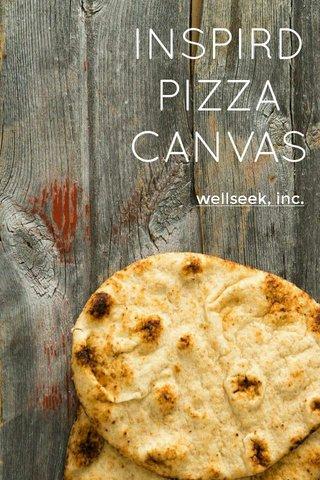 INSPIRD PIZZA CANVAS wellseek, inc.