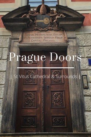 Prague Doors | St Vitus Cathedral & Surrounds |