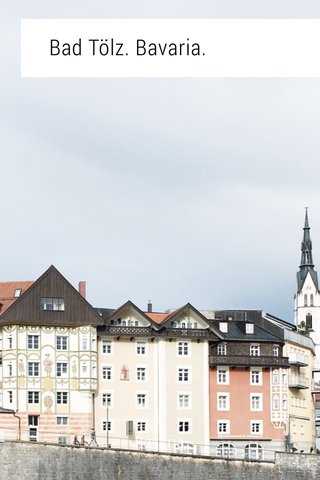 Bad Tölz. Bavaria. Bavaria