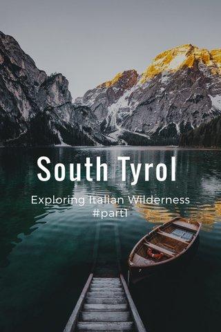 South Tyrol Exploring Italian Wilderness #part1