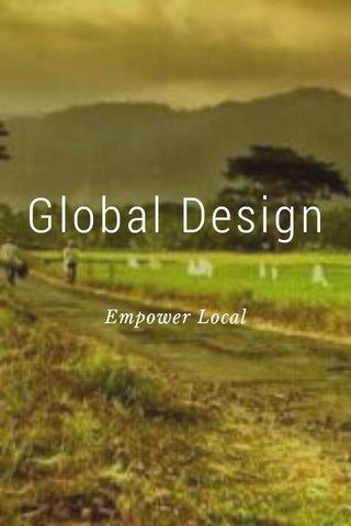 Global Design Empower Local