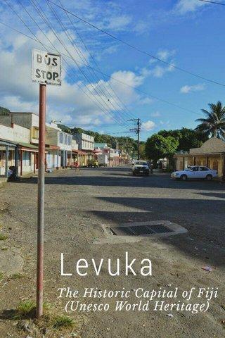 Levuka The Historic Capital of Fiji (Unesco World Heritage)