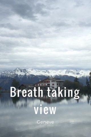 Breath taking view Geneve