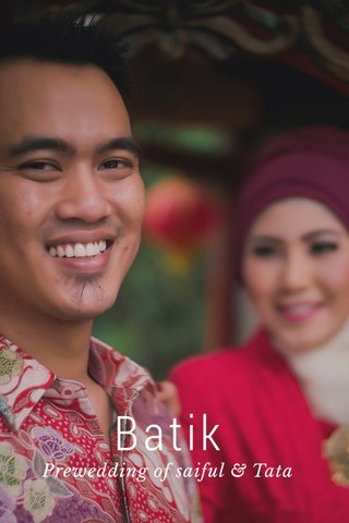 Batik Prewedding of saiful & Tata