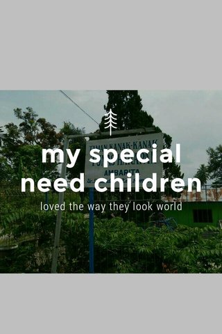my special need children loved the way they look world