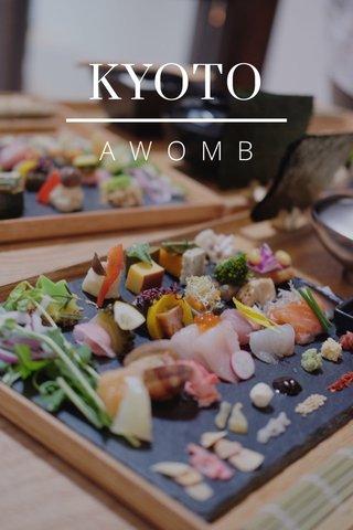 KYOTO AWOMB