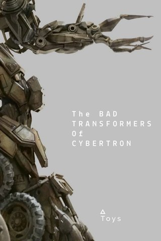 The BAD TRANSFORMERS Of CYBERTRON Toys